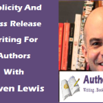 Publicity And Press Release Writing For Authors With Steven Lewis