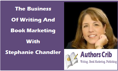The Business Of Writing And Book Marketing With Stephanie Chandler