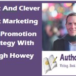 Smart Book Marketing And Promotion Strategy With Hugh Howey