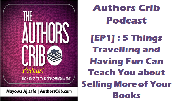EP01 : 5 Things Travelling Can Teach You About Selling More Of Your Books