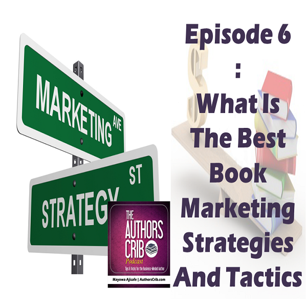 EP06 : What Is The Best Book Marketing Strategies And Tactics