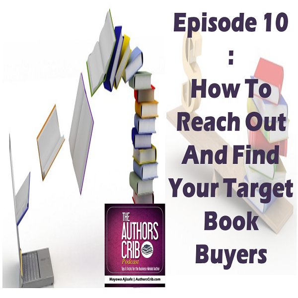 EP10 : How To Reach Out And Find Your Target Book Buyers