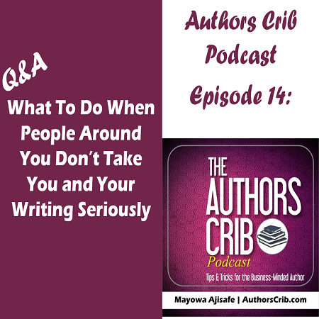 EP14 : What to Do When People around You Don't Take You and Your Writing Seriously