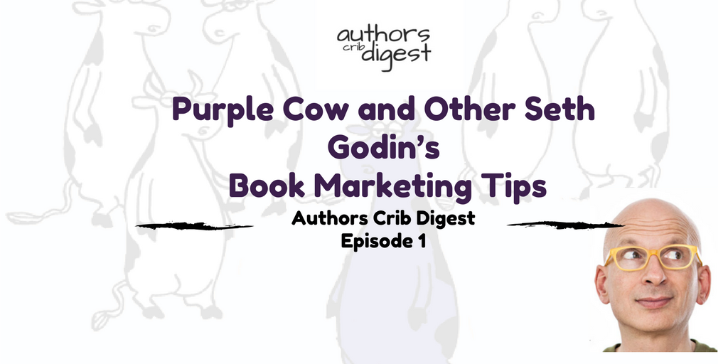Purple Cow and Other Seth Godin's Book Marketing Tips