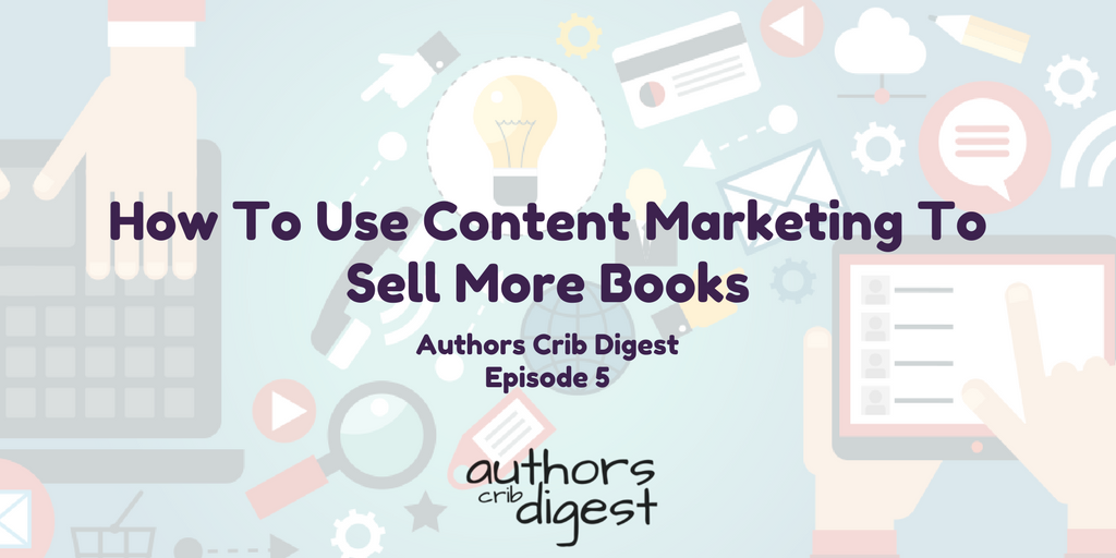 How To Use Content Marketing To Sell More Books