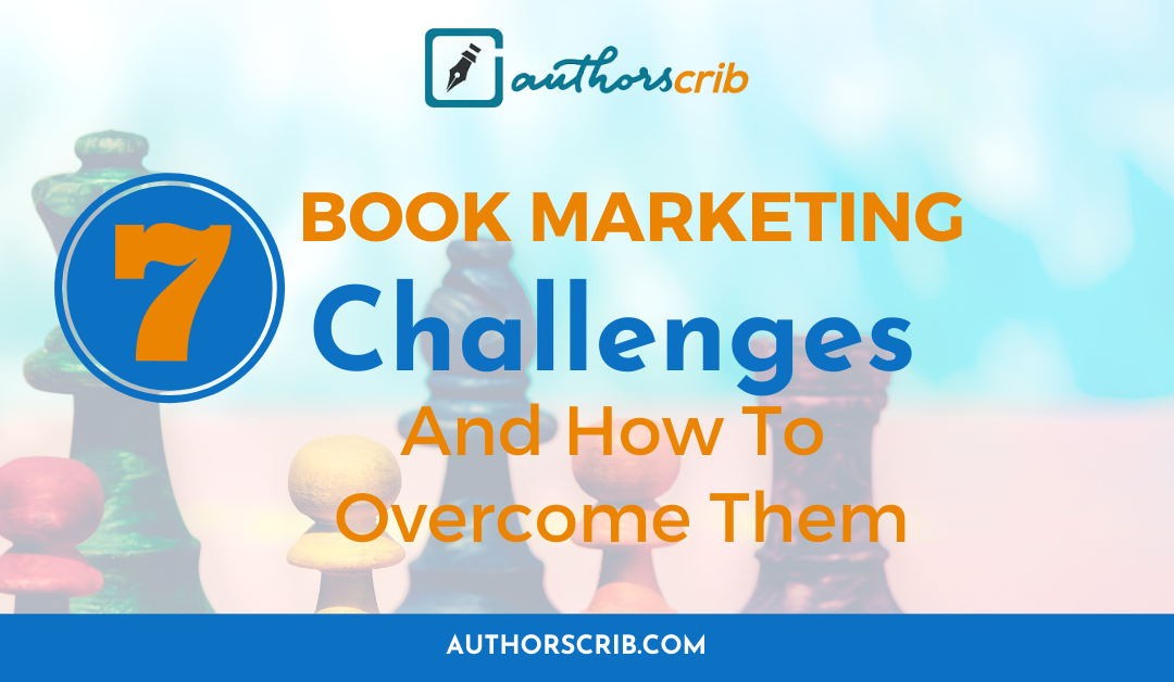 7 Book Marketing Challenges and How to Overcome Them
