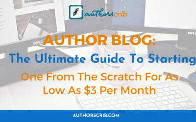 Author Blog : The Ultimate Guide To Starting One From The Scratch For As Low As $3 Per Month