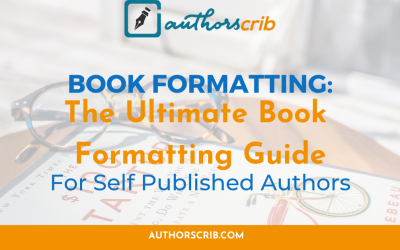 Book Formatting: The Ultimate Book Formatting Guide For Self Published Authors
